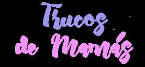 Trucos de Mamás